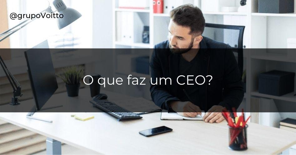 CEO: O que é esse cargo e quais são as funções?