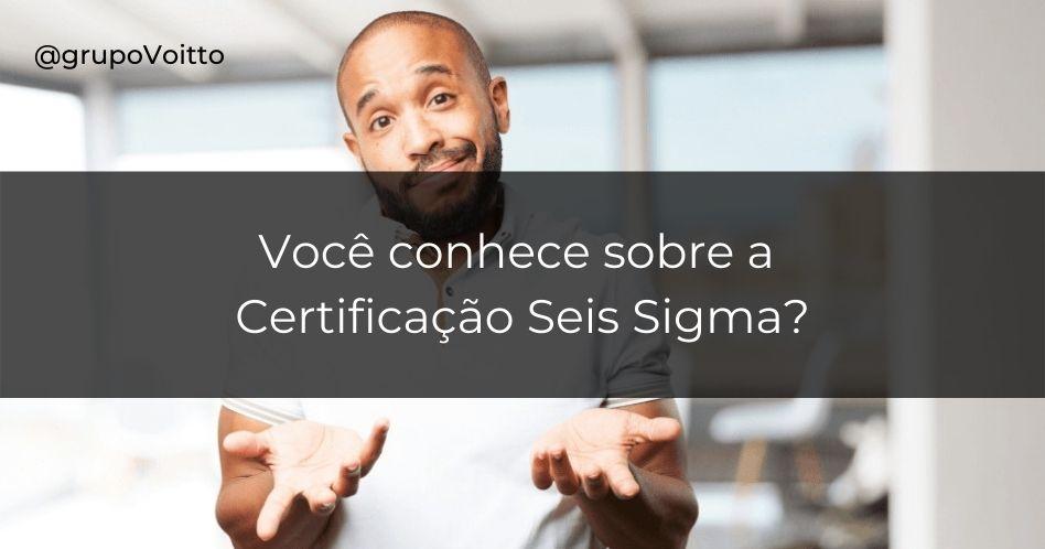 Certificação Seis Sigma: o que é e como funciona?