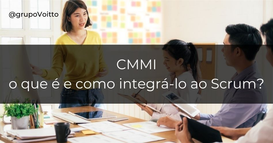 CMMI: o que é e como integrá-lo ao Scrum?