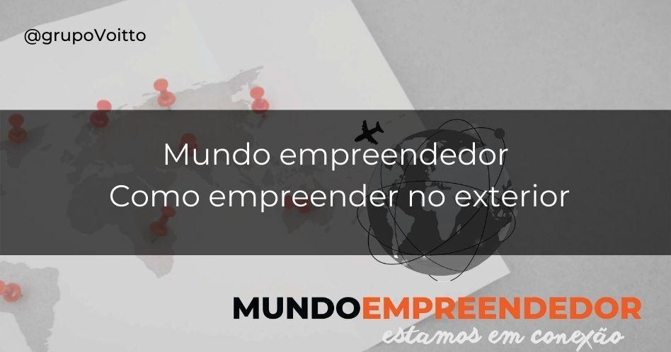 Mundo empreendedor: como empreender no exterior