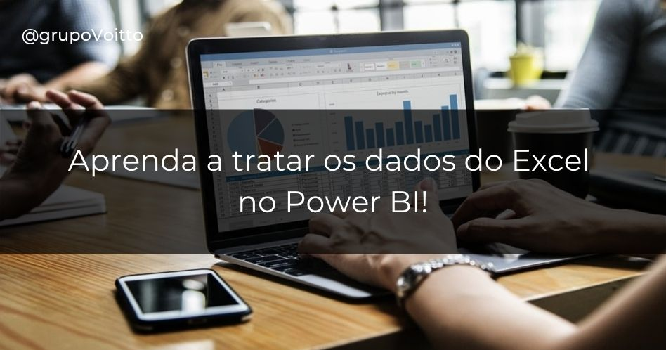 Como tratar os dados do Excel no Power BI?
