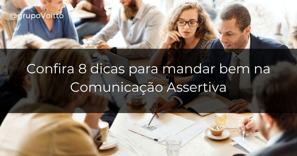 Comunicação assertiva: 8 dicas para se expressar melhor!