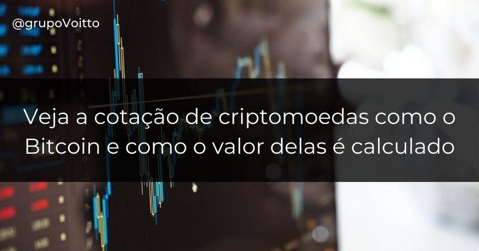 Veja a cotação de criptomoedas como o Bitcoin: como o valor delas é calculado?