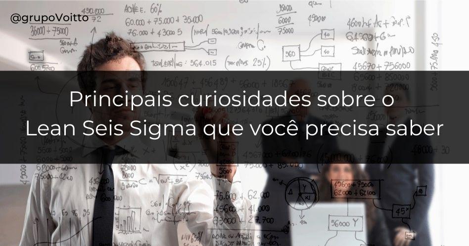 33 curiosidades sobre o Lean Seis Sigma que você precisa saber