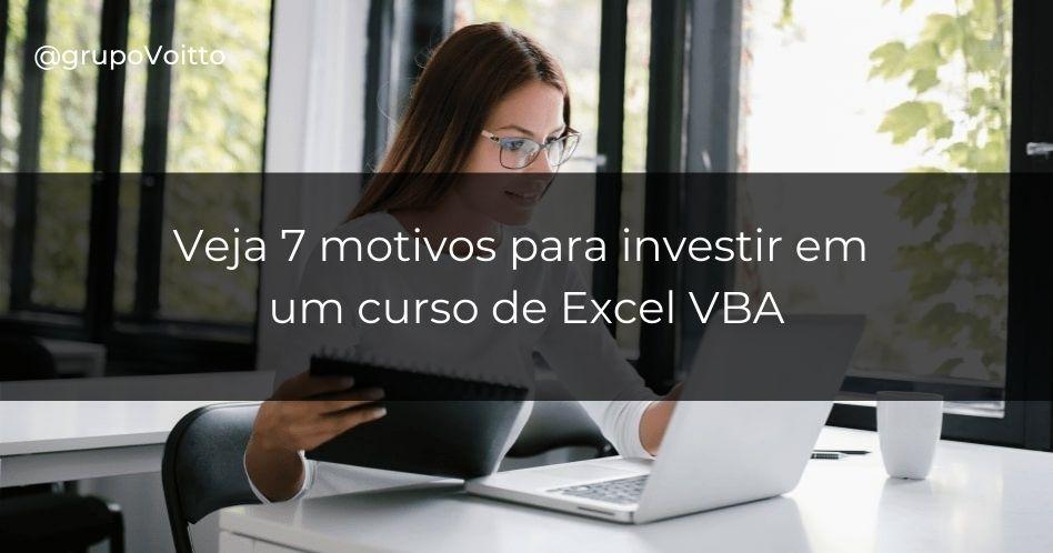 Por que fazer um curso de Excel VBA? 7 motivos para investir em você