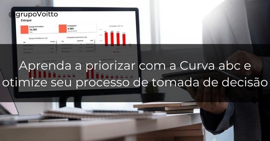 Aprenda como a Curva ABC auxilia nas tomadas de decisões por meio da priorização