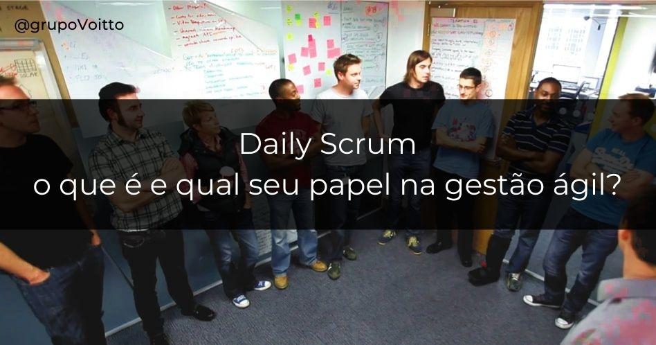 Daily Scrum: o que é e qual seu papel na gestão ágil com Scrum?