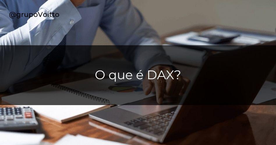 O que é DAX e para que serve?