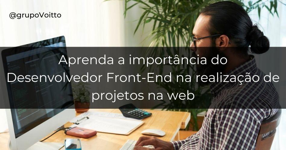 """Desenvolvedor front-end: o profissional responsável por """"dar cara"""" aos projetos na web"""