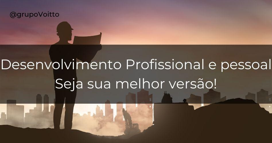 Desenvolvimento pessoal e profissional: seja sua melhor versão!