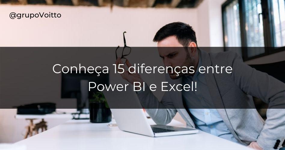 Power BI ou Excel? Veja as 15 principais diferenças entre eles