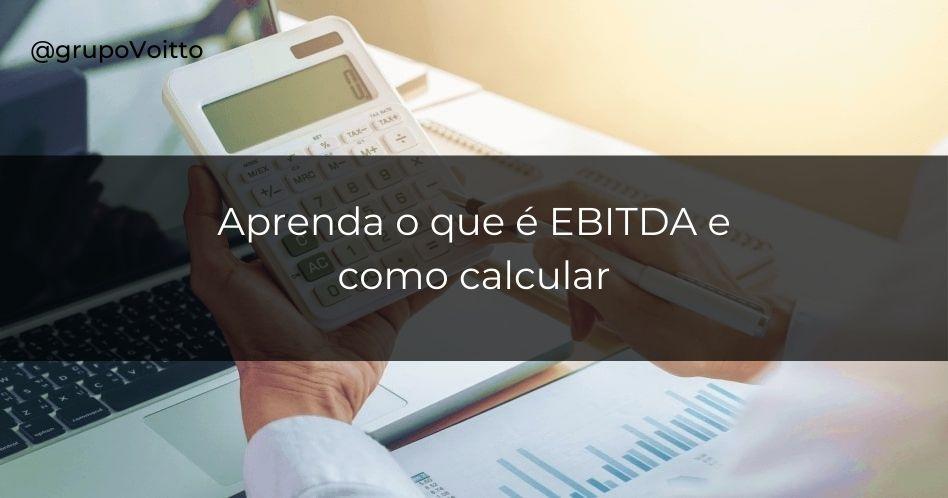 EBITDA: o que é e como calcular?