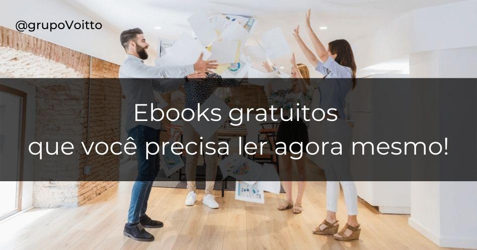 9 Ebooks gratuitos que você precisa ler agora mesmo!