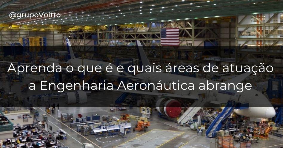 Veja sobre o curso e mercado para Engenharia Aeronáutica!