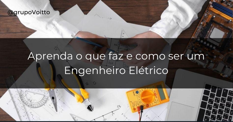 Engenharia Elétrica: o que é, o que faz e quanto ganha?