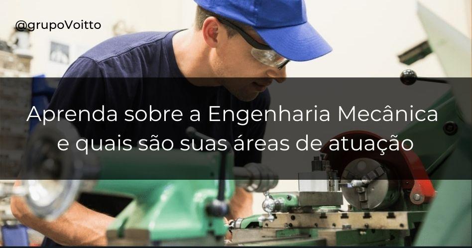 Engenharia Mecânica: o que é, o que faz e quanto ganha?