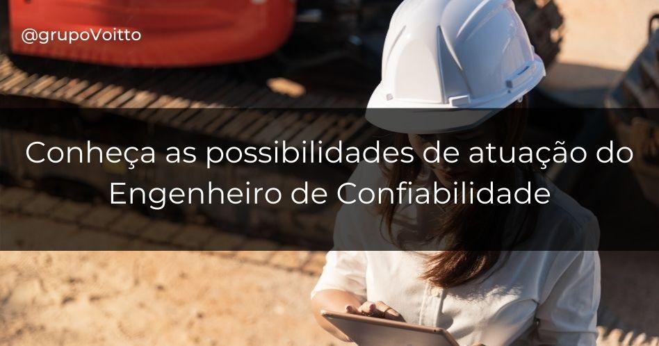 O que é Engenharia de Confiabilidade? Como se especializar e onde trabalhar?