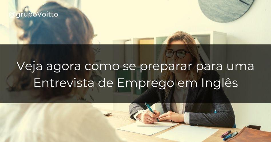 Veja como se preparar para uma entrevista de emprego em inglês