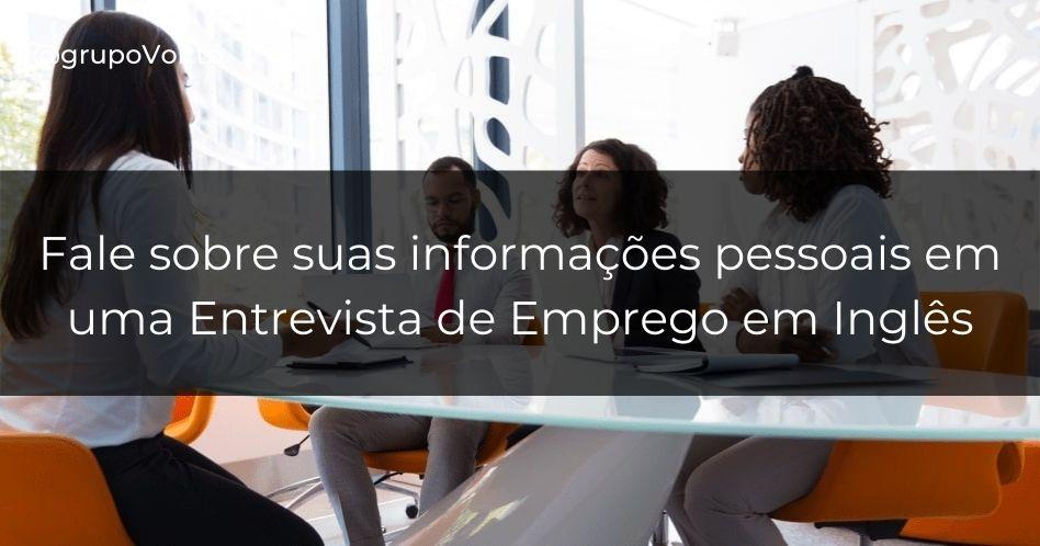 Entrevista de emprego em inglês: informações pessoais