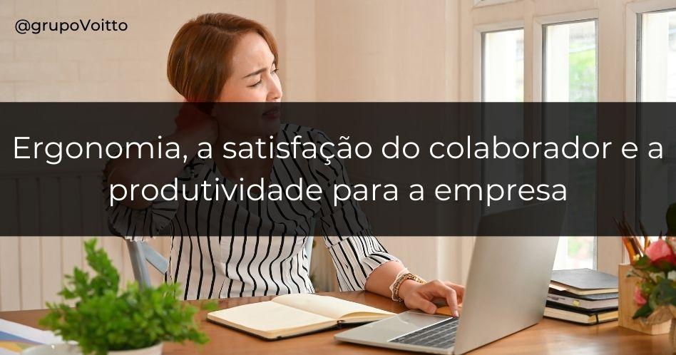 Ergonomia: a satisfação do colaborador e a produtividade para a empresa