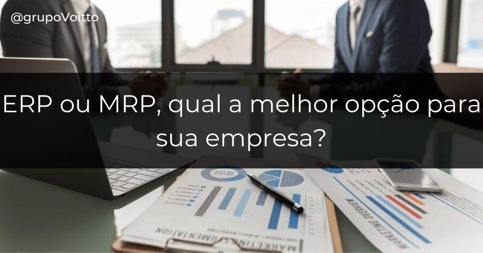 ERP ou MRP - Qual a melhor opção para sua empresa?