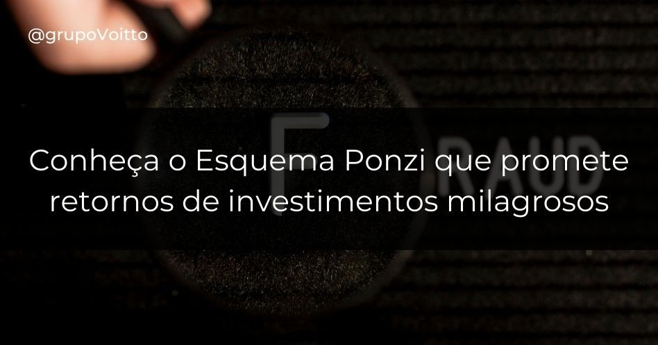 Esquema Ponzi: o esquema fraudulento que promete retornos de investimentos milagrosos