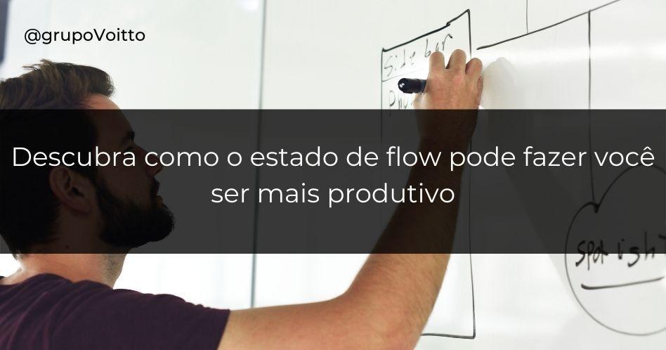 Descubra como o estado de flow pode fazer você ser mais produtivo