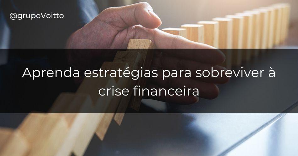 Estratégias para sobreviver à crise financeira