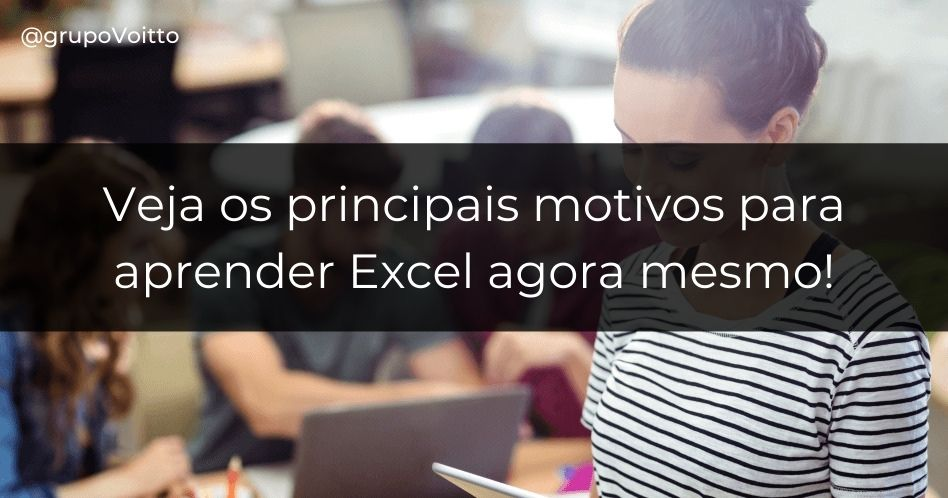 9 motivos para aprender Excel agora mesmo!