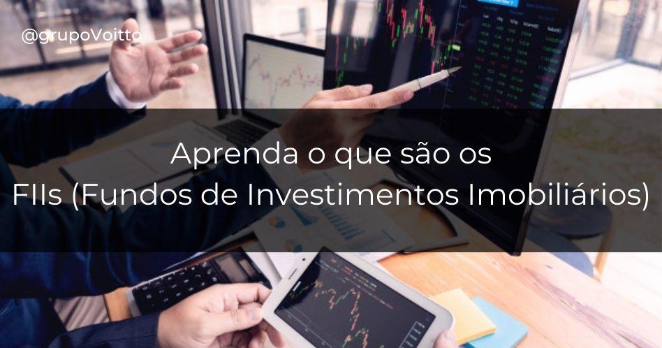 Fundos de Investimentos Imobiliários: o que são os FIIs?
