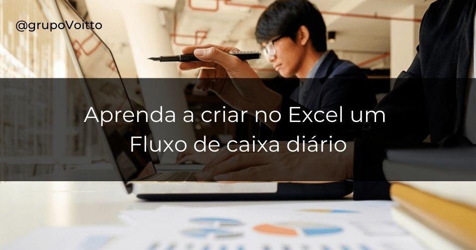 Crie um Fluxo de caixa diário no Excel!