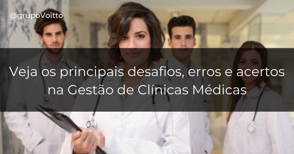 Gestão de clínicas médicas: principais desafios, erros e como ter sucesso