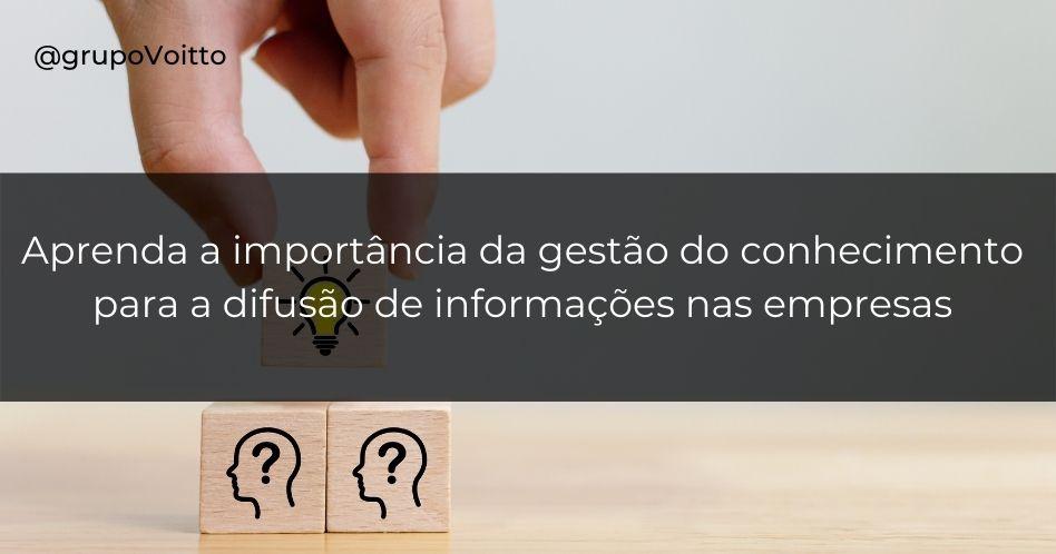 Aprenda o que é a gestão do conhecimento e sua importância para a difusão da informação nas empresas
