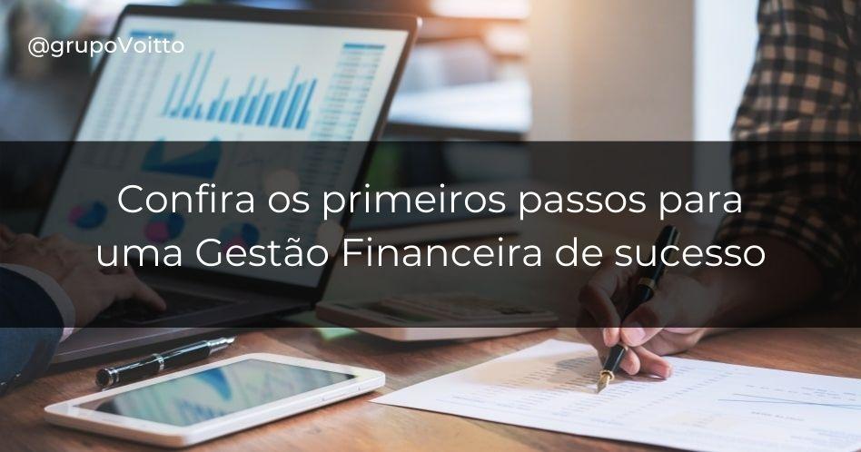 Os 6 primeiros passos para uma gestão financeira de sucesso