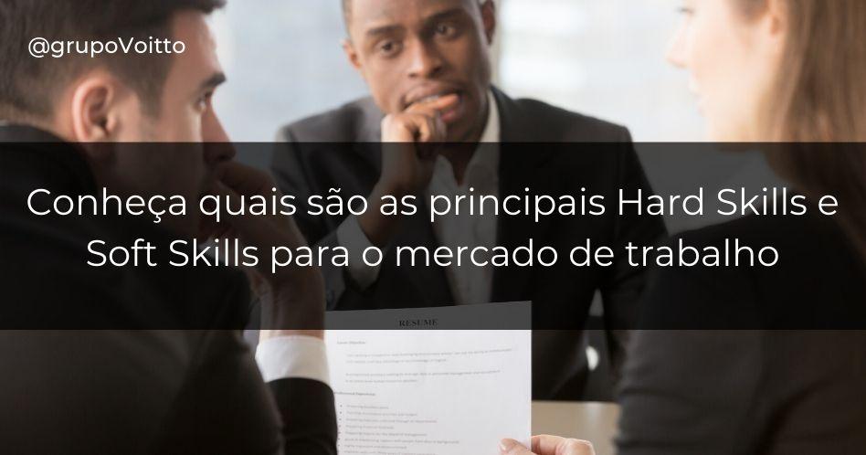 Hard skills e soft skills: o que são e quais as principais para o mercado de trabalho