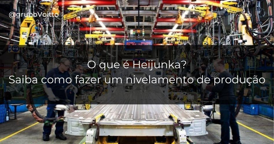 Heijunka: o que é? Saiba como fazer um nivelamento de produção