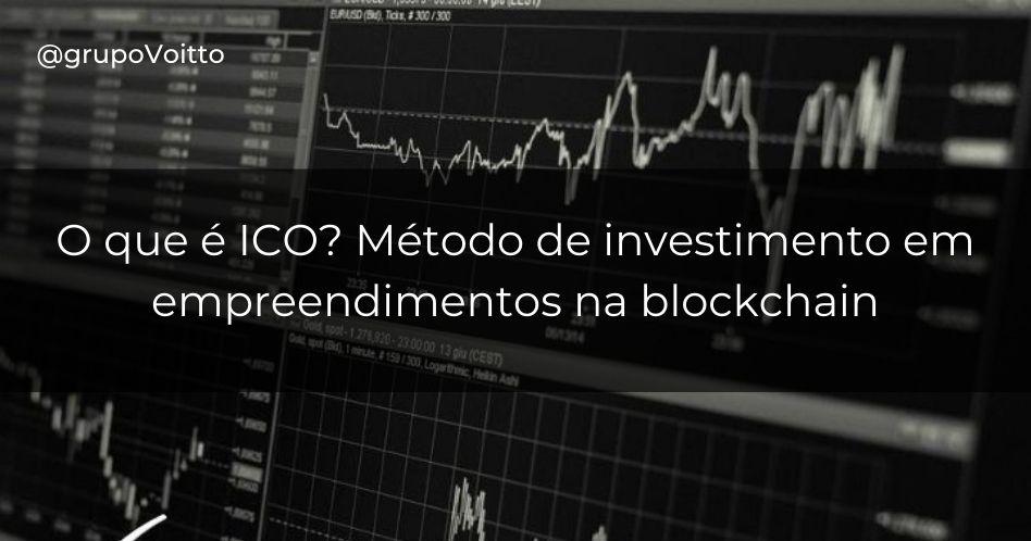 O que é ICO? Método de investimento em empreendimentos na blockchain