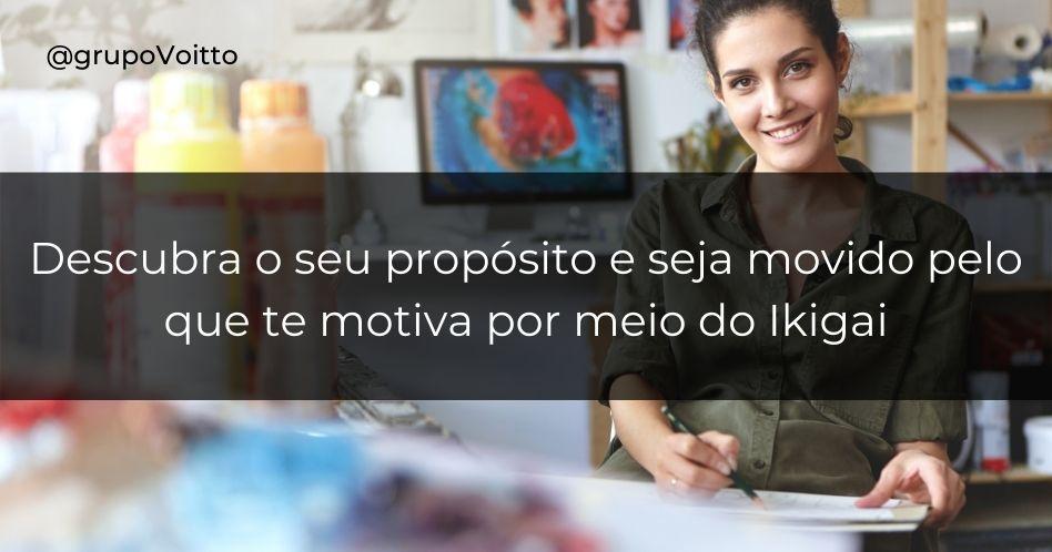 Ikigai: descubra o seu propósito e seja movido pelo que te motiva