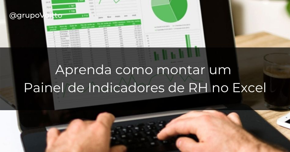 Como montar um painel de Indicadores de RH em Excel