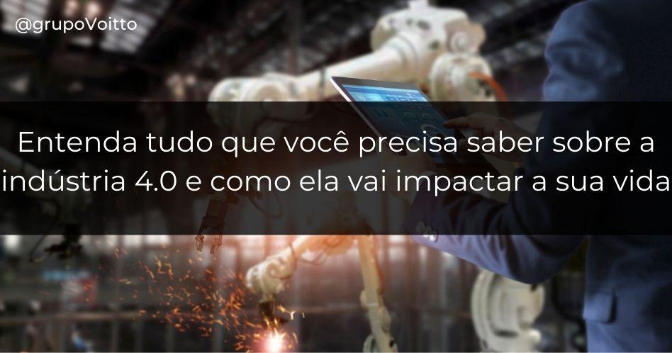 Indústria 4.0: o que é e qual seu impacto?