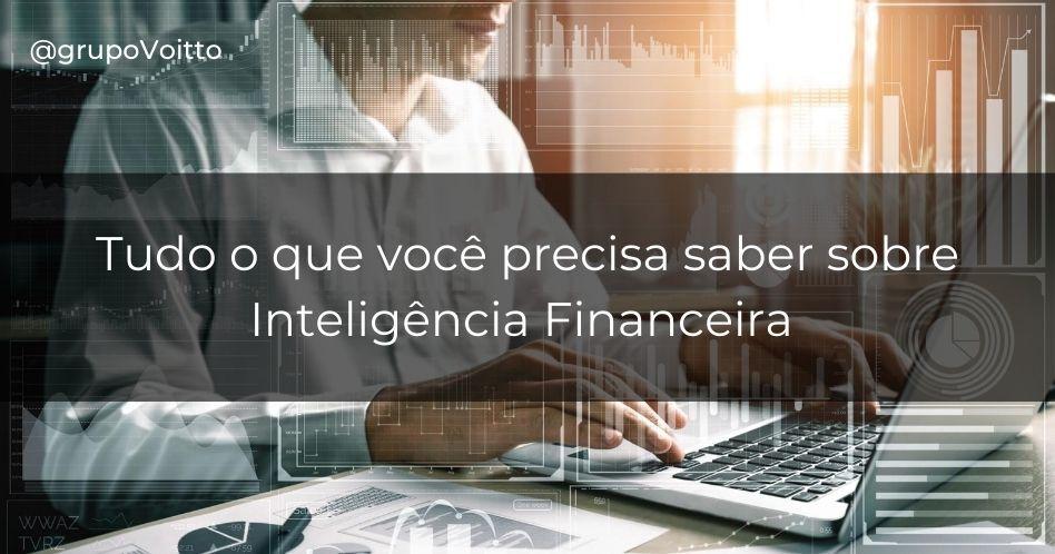 Como a Inteligência Financeira pode melhorar a sua vida?