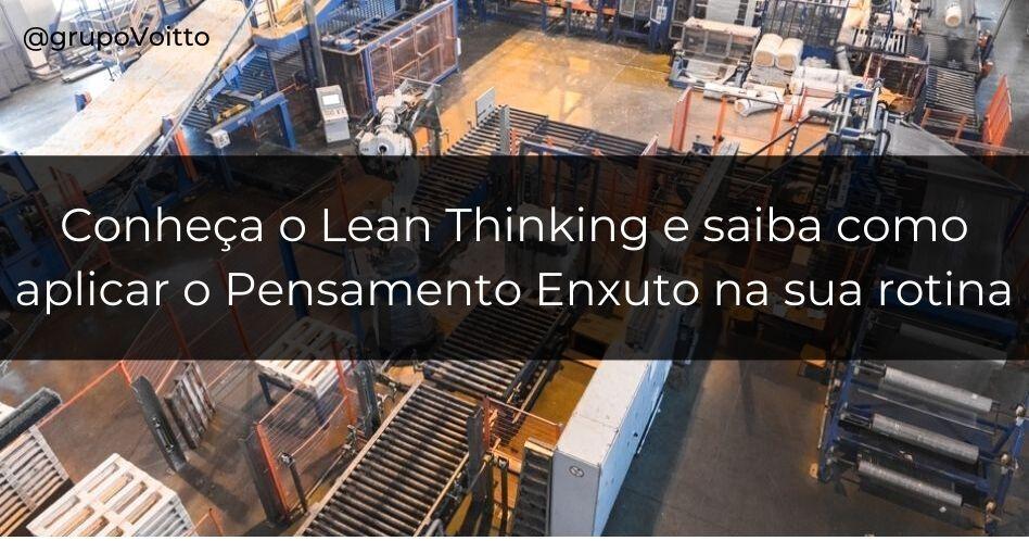 Lean Thinking: aprenda a aplicar a mentalidade enxuta para a sua empresa!