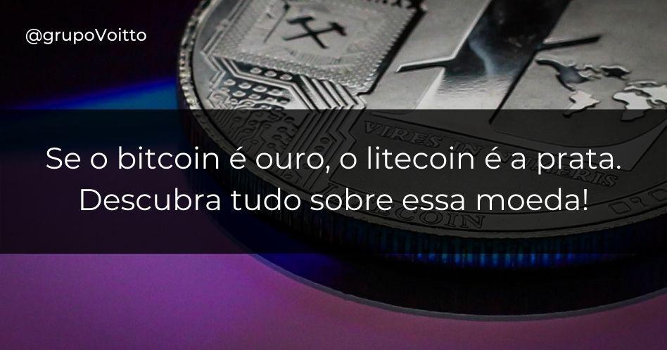 Se o bitcoin é ouro, o litecoin é a prata. Descubra tudo sobre essa moeda!