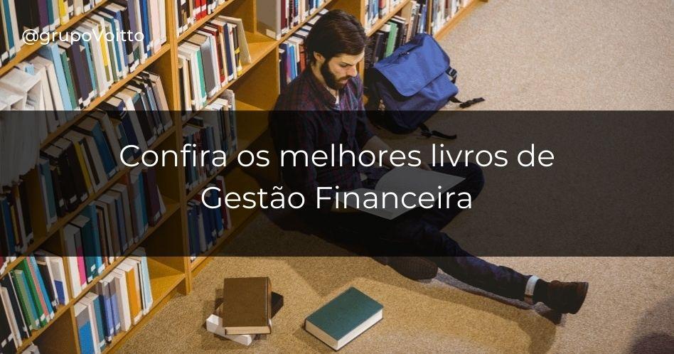 Os 11 melhores livros de gestão financeira que você deve ler!