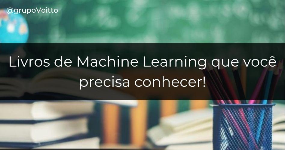 13 Livros de Machine Learning que você precisa conhecer!