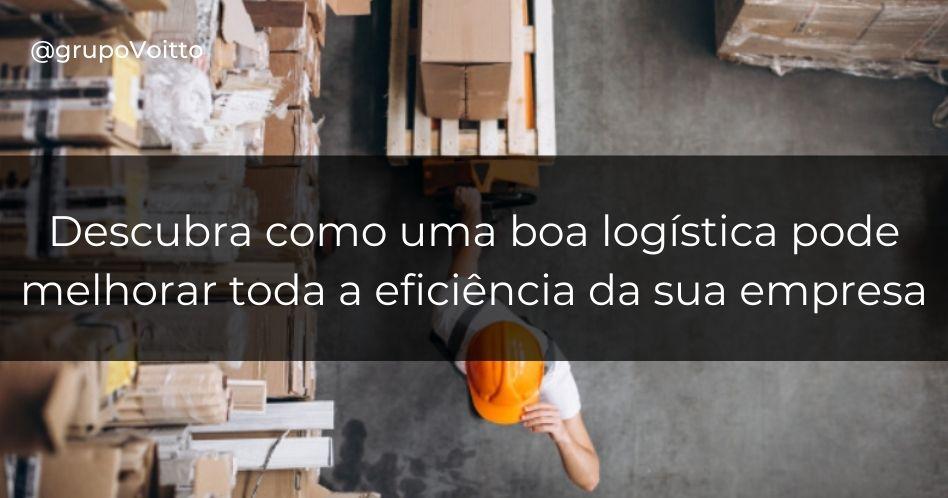 Logística: fatores para melhorar a eficiência da sua empresa