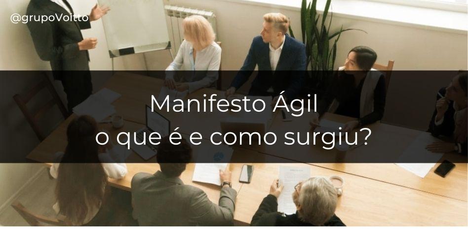 O que é Manifesto Ágil? Conheça a história desta metodologia!
