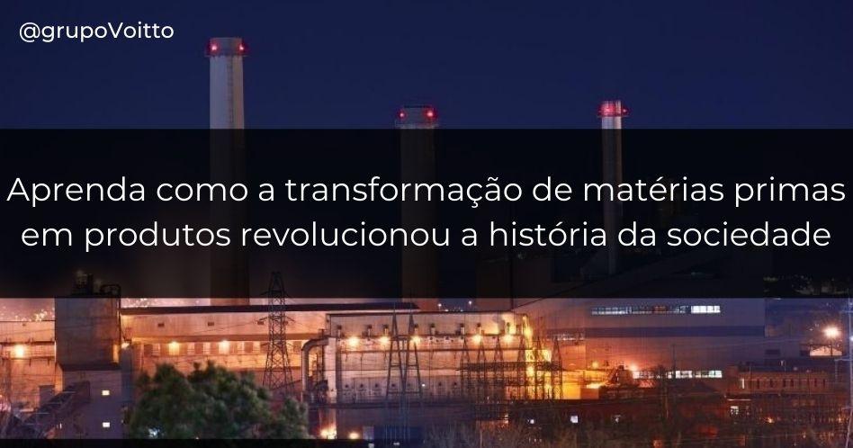 Manufatura: aprenda como a transformação de matérias primas em produtos acabados revolucionou nossa sociedade no decorrer da história