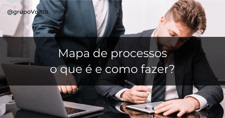 Mapa de processos: o que é e como fazer?