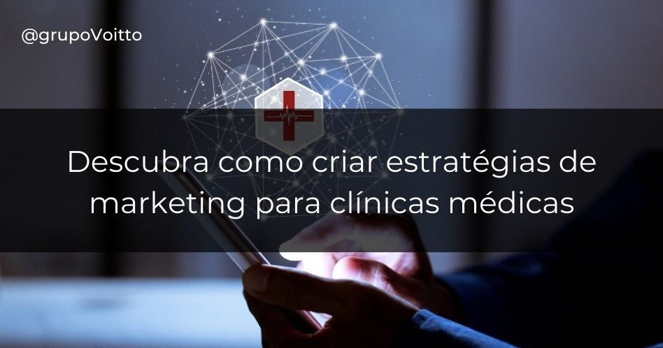 Marketing para clínicas médicas: como criar estratégias?